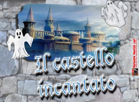 Il Castello Incantato: spettacolo di Marionette in Valle Intelvi