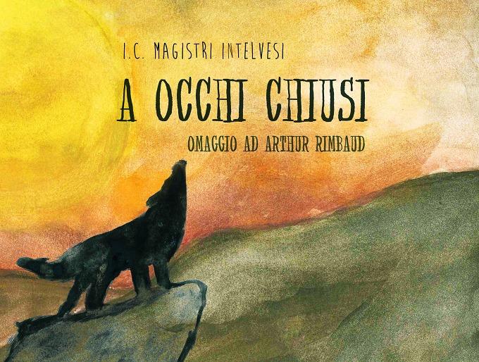Istituto Magistri Intelvesi: A occhi chiusi – omaggio ad Arthur Rimbaud
